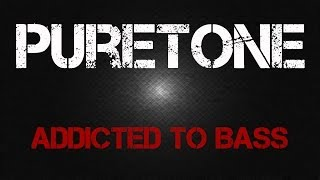 Скачать Puretone Addicted To Bass