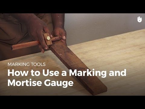 How to Use a Marking and Mortise Gauge   Woodworking