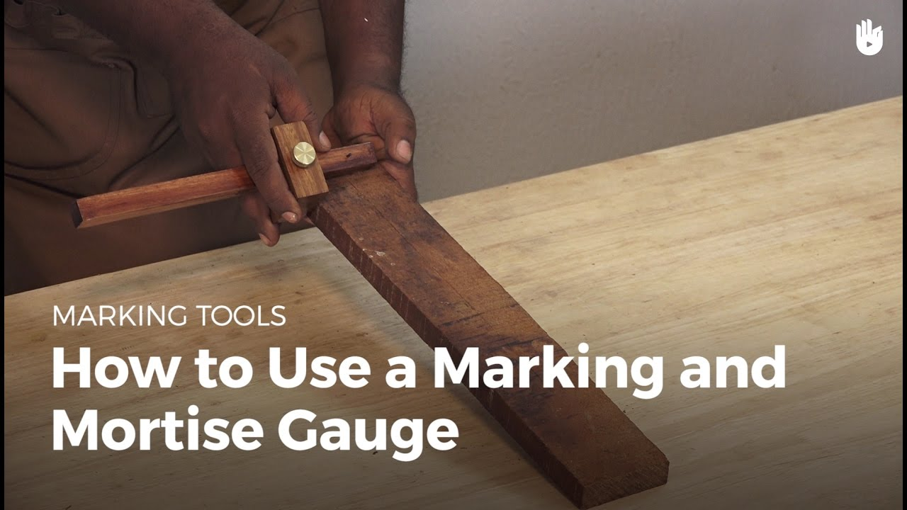 How to Use a Marking and Mortise Gauge | Woodworking