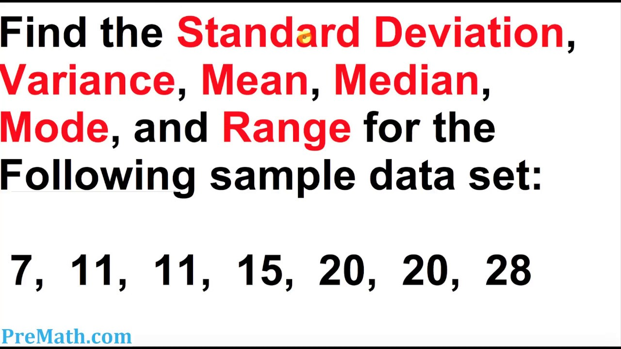 How To Find The Standard Deviation, Variance, Mean, Mode, And Range For