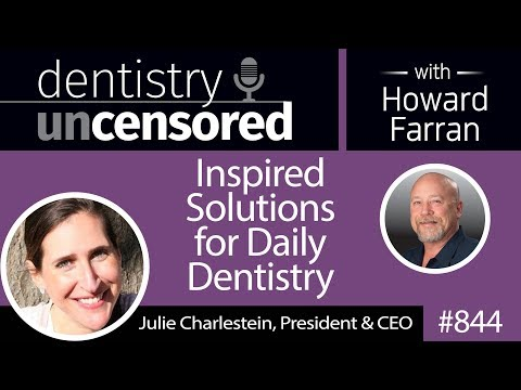 844 Inspired Solutions for Daily Dentistry with Julie Charlestein, President & CEO of Premier Dental