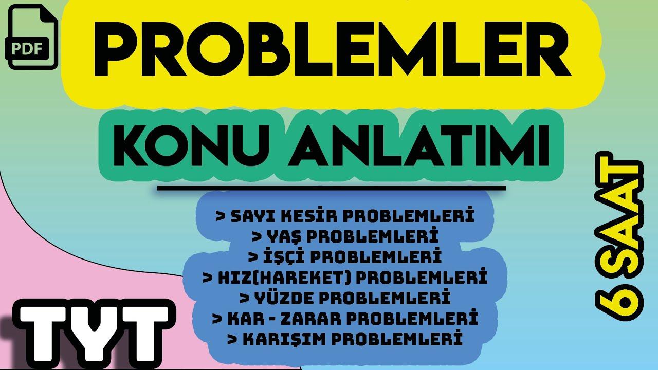 PROBLEMLER | KONU ANLATIMI | +PDF | 6 SAAT