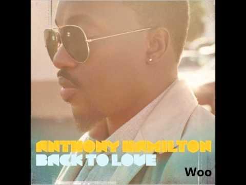 Anthony Hamilton   Back To Love Album   Woo