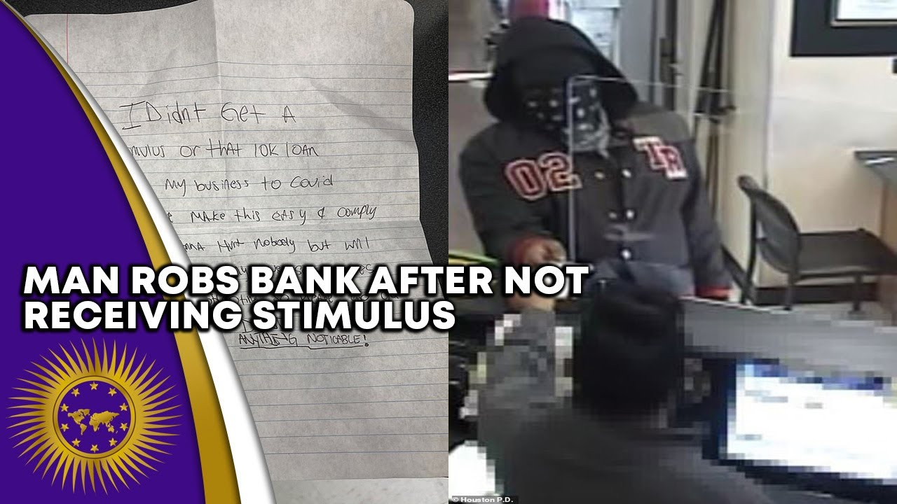 Man Robs Bank After Not Receiving Stimulus & Being Denied Business Loan