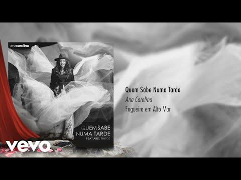 Ana Carolina - Quem Sabe Numa Tarde Pseudo  ft Abel Pintos