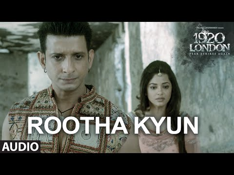 Rootha Kyun Full Song   1920 LONDON   Sharman Joshi, Meera Chopra   Shaarib, Toshi   Mohit Chauhan
