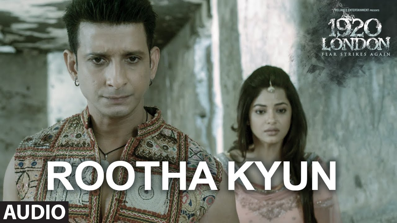 rootha kyun full song | 1920 london | sharman joshi, meera chopra