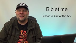 Bibletime Story 4 | Out of the Ark | 11-14s