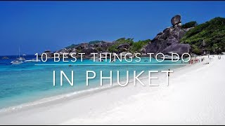 10 Best Things to Do in Phuket