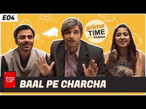 Baal pe Charcha   Primetime with Rabish   Ft. Jeetu and Shweta Tripathi