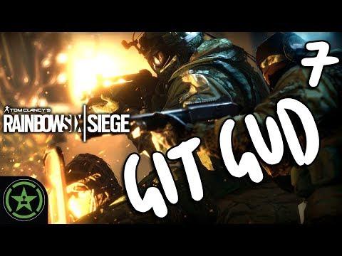 Let's Play - Rainbow Six Siege: Git Gud 7 - Inconsistently Gud-er