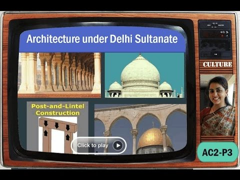 AC2/P3: Medieval Architecture: Delhi Sultanate, Bengal, Malwa, Bijapur Schools