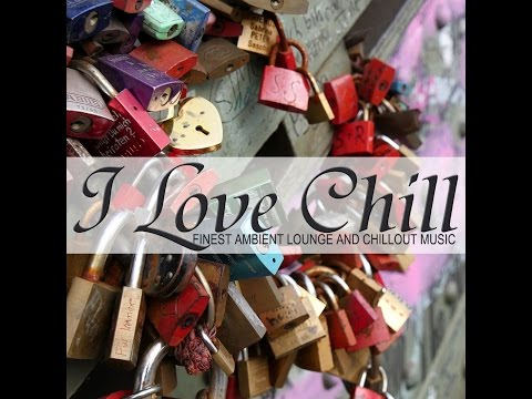 Various Artists - I Love Chill (Finest Ambient Lounge And Chillout Music) (Freebeat Music Record...