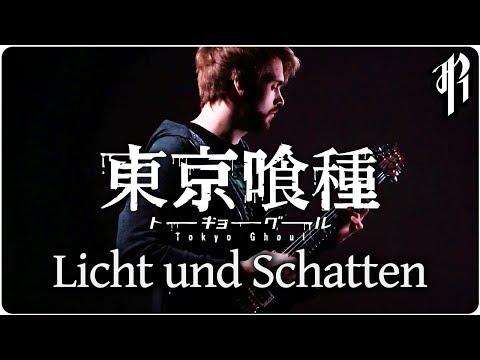 Tokyo Ghoul - Licht und Schatten    Guitar Cover by RichaadEB