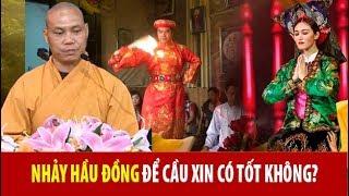 Nhảy HẦU ĐỒNG, Đồng Cô, Bóng Cậu là gì? có gây RỐI LOẠN TÂM TRÍ không? Phật tử theo được không?