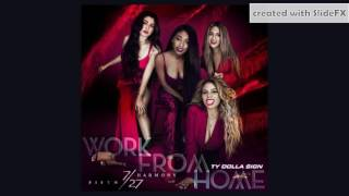 Fifth Harmony & Ty Dolla $ign - Work From Home - 7/27 Tour Version [Info In Description]