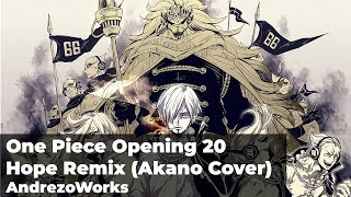 One Piece OP 20 - Hope Remix - Akano Cover (AndrezoWorks)