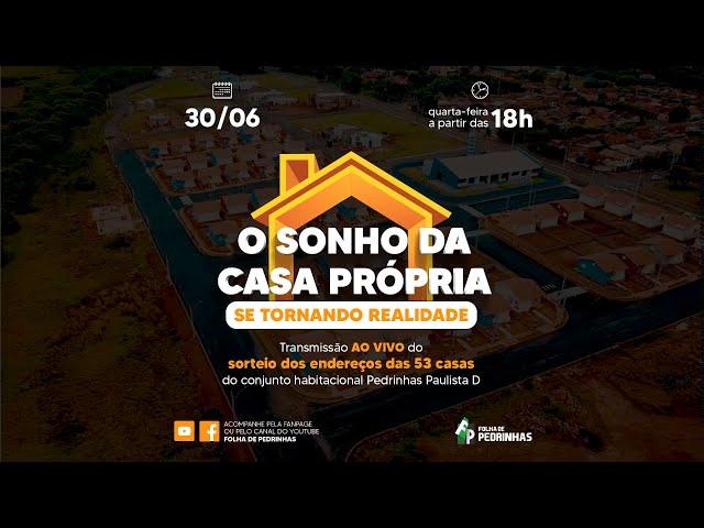 AO VIVO | O sonho da casa própria se tornando realidade | Prefeitura de Pedrinhas Paulista