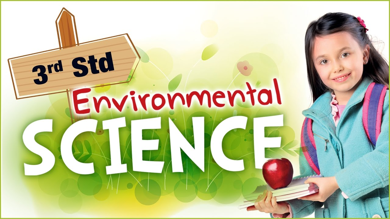 EVS For Class 3 | Learn Science For Kids | Environmental Science | Science  For Class 3