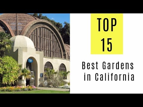 TOP 15. The Beautiful and Best Gardens in California