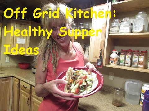 Off Grid Kitchen: Healthy Supper Idea