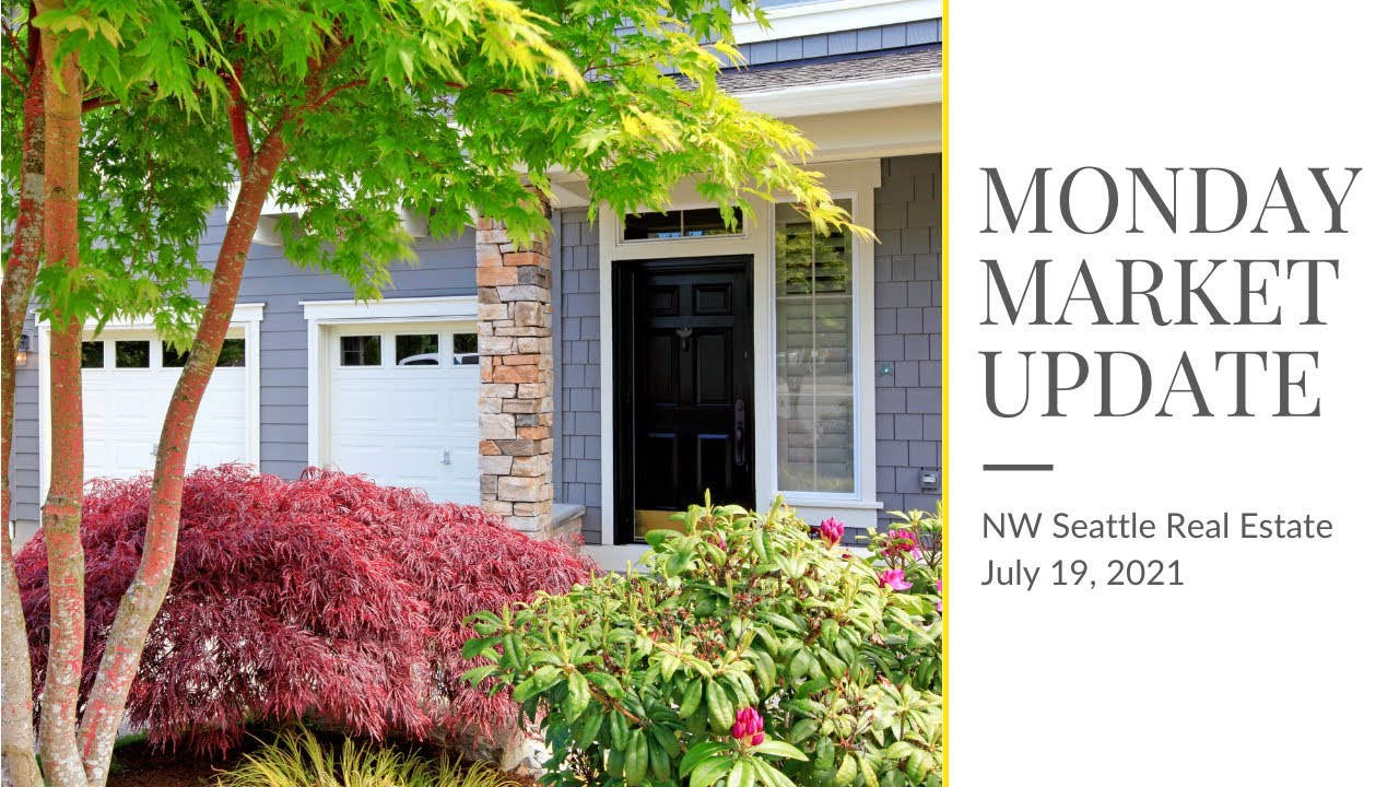 Monday NW Seattle Real Estate Market Update 📅 July 19th, 2021