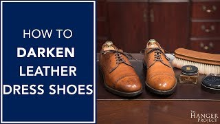 How to Darken Leather Dress Shoes   Kirby Allison