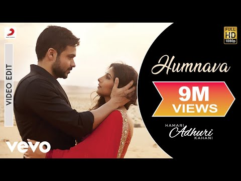 Humnava Video Song - Hamari Adhuri Kahani