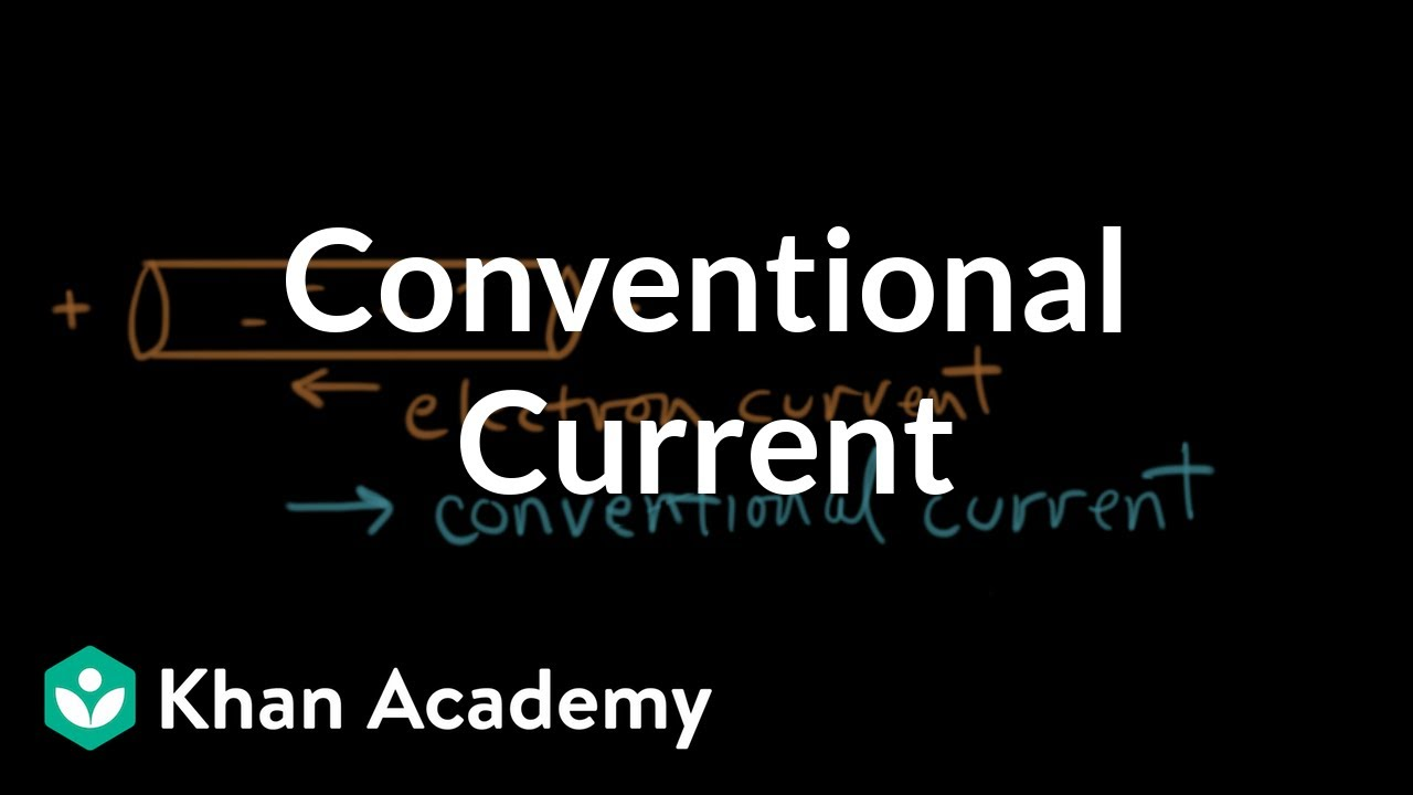 conventional current direction (video) khan academyThe Electrons The Charge Carriers In An Electrical Circuit Flow In #12