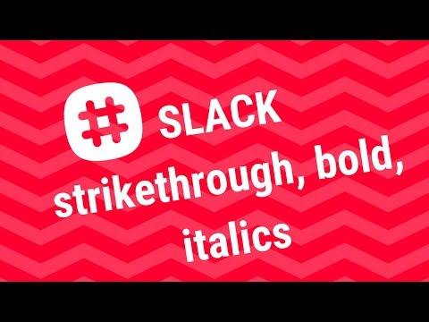 SLACK Strikethrough, Bold, Italics - Formatting