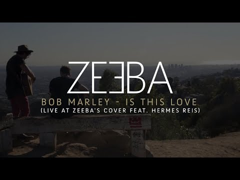 Baixar Bob Marley - Is This Love (Live at Zeeba's cover feat. Hermes Reis)