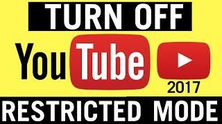 How To Turn Off Restricted Mode On Youtube 2018