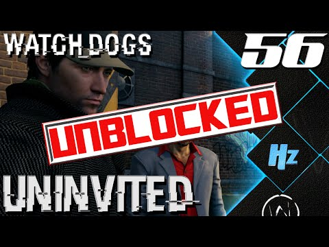 Watch Dogs Walkthrough Part 56 (edited + unblocked) - UNINVITED