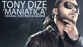 Tony Dize - Maniatica (Original) Feat. Ñejo y Dalmata.