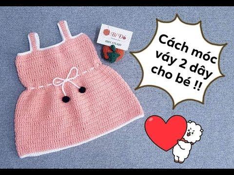 Hướng dẫn móc váy 2 dây bằng len cho bé 3 đến 6 tháng ! Bí Đỏ handmade shop