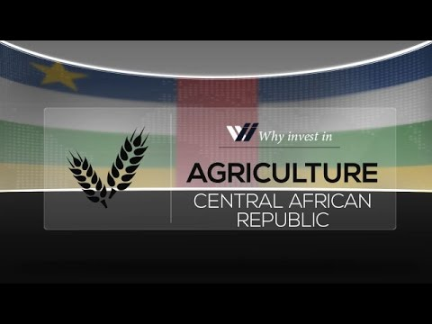 Agriculture  Central African Republic - Why invest in 2015
