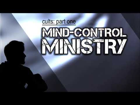 Cults Part 1 of 2: Mind-Control Ministry