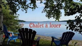 Chalet à louer au Grand Lac Saint-François !