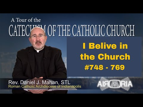 Tour of the Catechism #21 - I Believe in the Church
