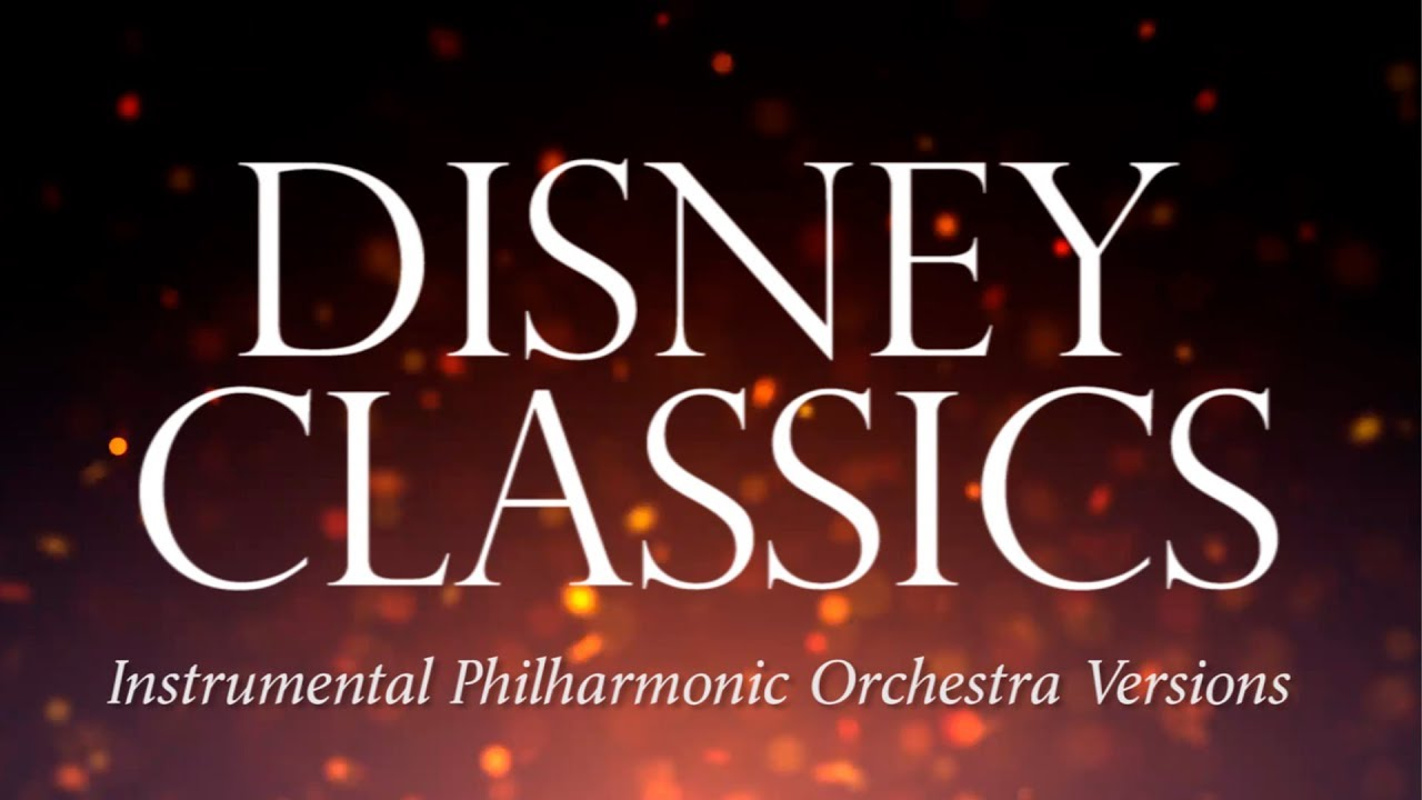 Disney Classics Instrumental Philharmonic Orchestra Versions Full Album Youtube