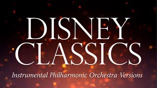 Disney Classics (Instrumental Philharmonic Orchestra Versions) Full Album MP3