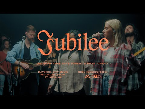 Jubilee - Maverick City ft. Naomi Raine, Bryan & Katie Torwalt [MP3, Video & Lyrics]