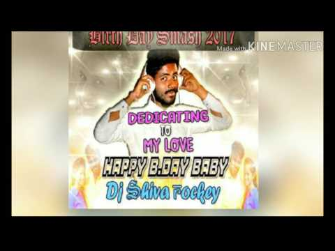 Happy Birth Day Song (2017 Spl Mix) - Dj Shiva