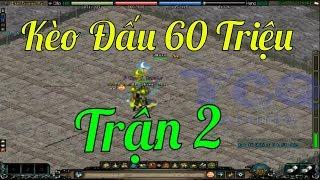 Cao Thủ Thiên Vương Chùy Solo Kèo Đấu 60 Triệu - Trận 2 Võ lâm 1 jxvn
