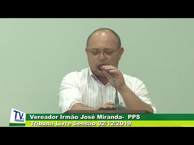 Vereador  Irmão Jose Miranda  PPS   Tribuna Livre Sessão 02 12 2019