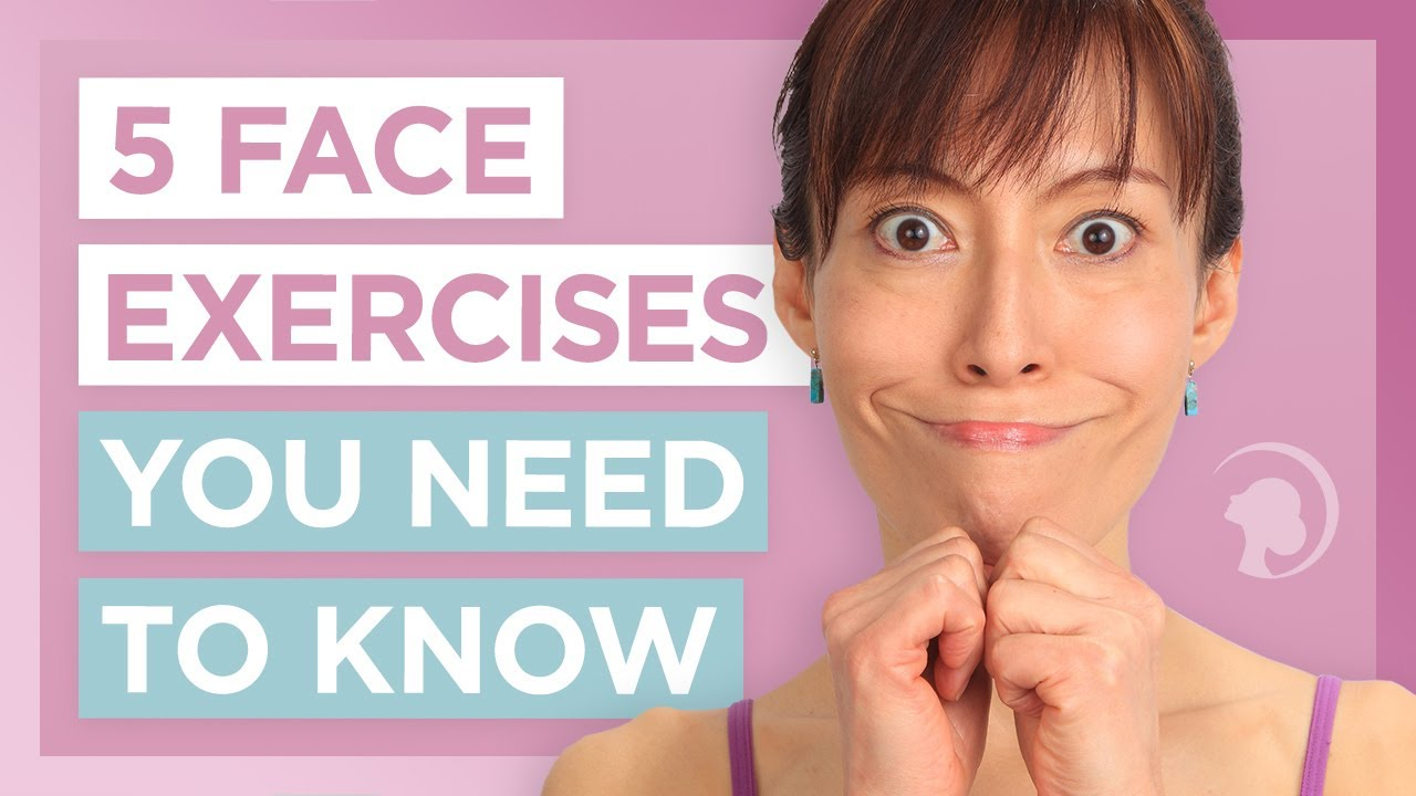 5 Face Exercises You D Wish You Had Known Sooner Youtube