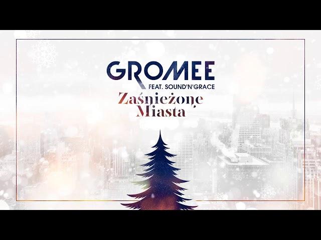 Gromee feat. Sound'n'Grace - Zaśnieżone Miasta