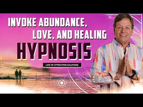 ✅ Invoke Abundance Love and Healing Hypnosis - Law of Attraction Meditation