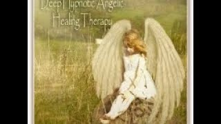 A Deep Hypnotic #Angelic #Healing #Therapy