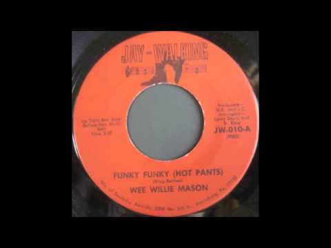 WEE WILLIE MASON - FUNKY FUNKY HOT PANTS